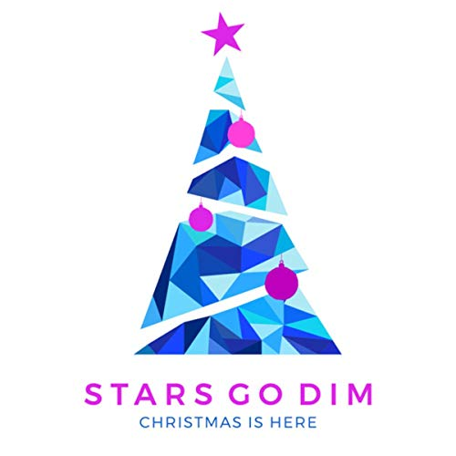 Stars Go Dim - Christmas Is Here (2018)
