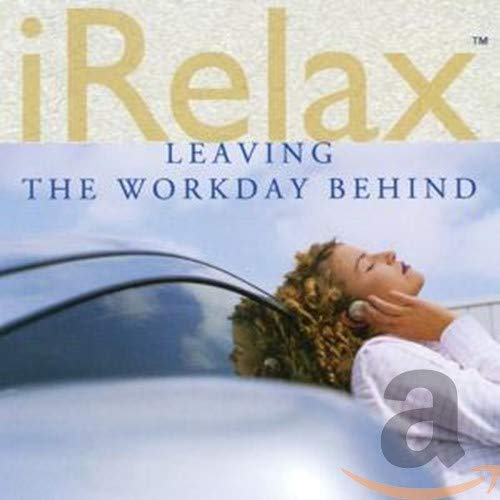 iRelax Leaving the Workday Behind Max 57% OFF Luxury