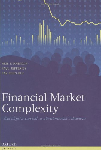 Financial Market Complexity: What Physics Can Tell Us About Market Behaviour (Economics & Finance) by Oxford University Press