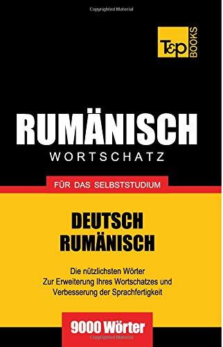 Rumänischer Wortschatz für das Selbststudium - 9000 Wörter