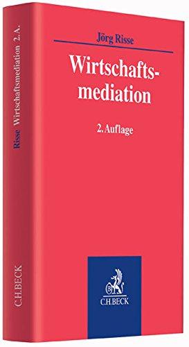 Wirtschaftsmediation Gebundenes Buch – 30. Juni 2019 Jörg Risse C.H.Beck 3406596762 Handels- und Wirtschaftsrecht