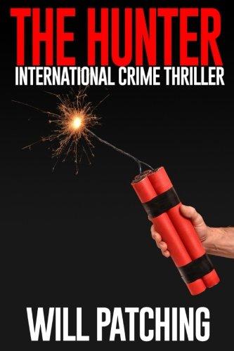 The Hunter: International Crime Thriller (Hunter/O'Sullivan Adventure) (Volume 2) PDF