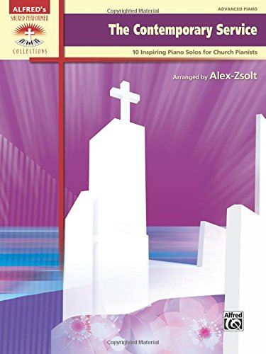 Download The Contemporary Service: 10 Inspiring Piano Solos for Church Pianists (Sacred Performer Collections) pdf epub