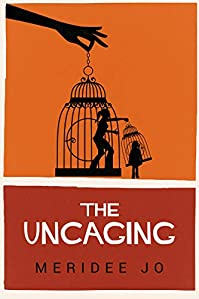 The Uncaging by Meridee Jo ebook deal