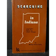 Searching in Indiana: A Reference Guide to Public and Private Records