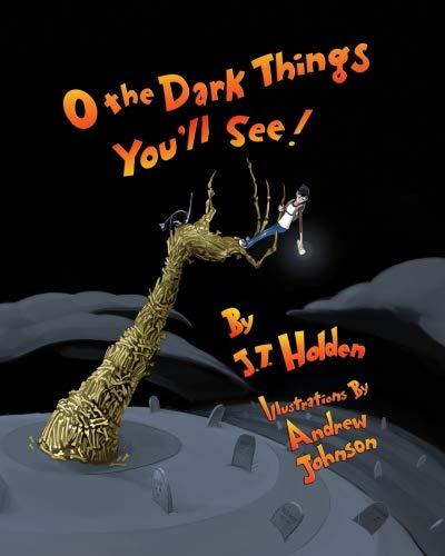 O The Dark Things You'll