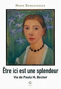 Être ici est une splendeur par Marie Darrieussecq