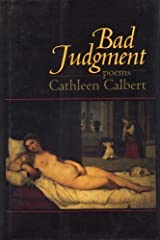Bad Judgment: Poems by Cathleen Calbert (1998-02-01) Paperback