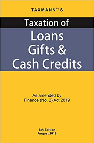 Taxation of Loans Gifts & Cash Credits - As amended by Finance (No. 2) Act 2019 (8th Edition August 2019)