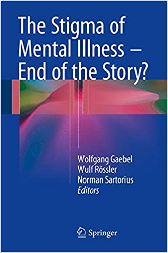 The Stigma Of Mental Illness End Of The Story 9783319278377