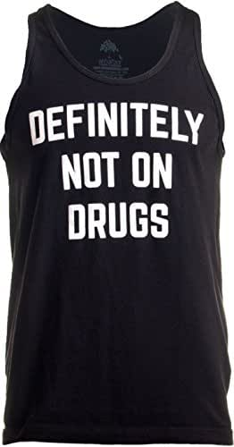 Definitely Not on Drugs | Funny Party, Rave, Festival Club Humor Unisex Tank Top