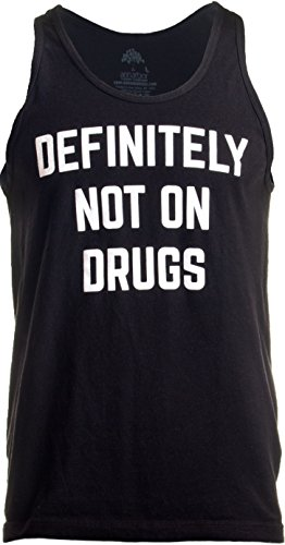Definitely Not on Drugs | Funny Party, Rave, Festival Club Humor Unisex Tank Top-(Tank,L) Black ()