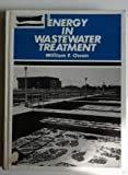 Energy in Wastewater Treatment, Culp, Wesner, Clup, Inc. Staff and Owen, William P., 0132776650