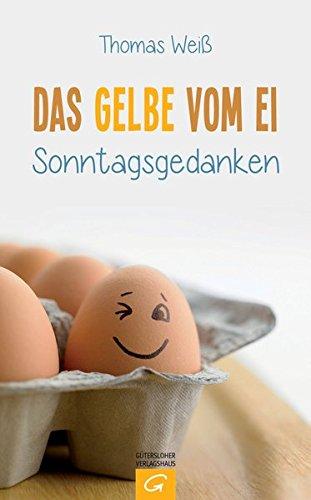 Das Gelbe vom Ei: Sonntagsgedanken
