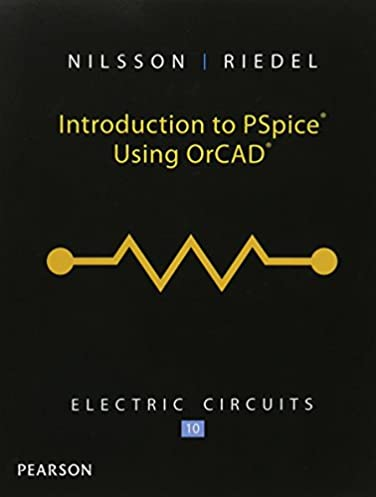 introduction to pspice for electric circuits james w nilssonintroduction to pspice for electric circuits 10th edition by james w