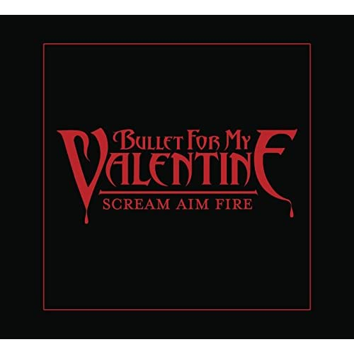 Scream Aim Fire Explicit By Bullet For My Valentine On Amazon