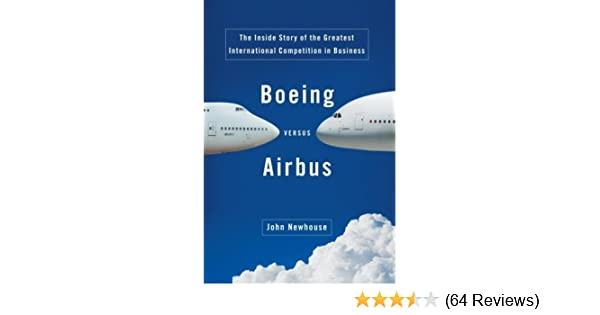 Boeing versus airbus john newhouse ebook amazon fandeluxe Image collections