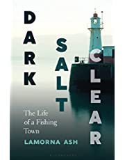 Dark, Salt, Clear: The Life of a Fishing Town