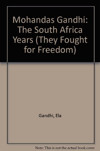 Mohandas Gandhi: The South Africa Years (They Fought for Freedom)