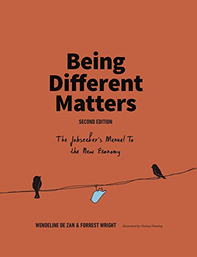 Being Different Matters: The Jobseeker's Manual to the New Economy by Wendeline de Zan