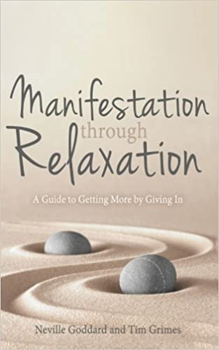 Manifestation through relaxation a guide to getting more by manifestation through relaxation a guide to getting more by giving in neville goddard tim grimes 9781523631827 amazon books fandeluxe Gallery