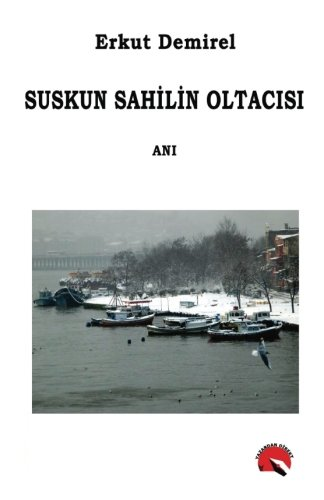 Suskun Sahilin Oltacisi (Turkish Edition)
