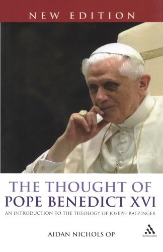 The Thought of Pope Benedict XVI new edition: An Introduction to the Theology of Joseph Ratzinger