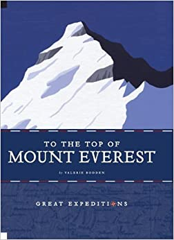To the Top of Mount Everest (Great Expeditions) by Valerie Bodden (2012-02-01)