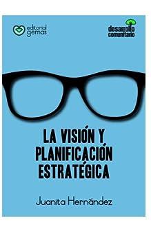 Visión y Planificación Estratégica (Spanish Edition) by [Hernandez, Juanita]