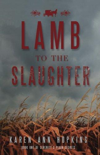 Lamb to the Slaughter (Serenity's Plain Secrets) (Volume 1)