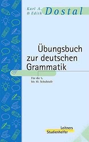 Übungsbuch zur deutschen Grammatik: Und zum richtigen Sprachgebrauch. 5. bis 10. Schulstufe