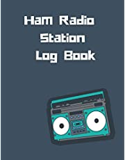 Ham Radio Station Log Book: Ham Radio Log Sheet, Journal for Amateur Radio Operator, Ham log to Track All Communications.