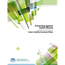 Protecting Against Cyber Threats: A Lawyer's Guide to Choosing a Cyber-Liability Insurance Policy