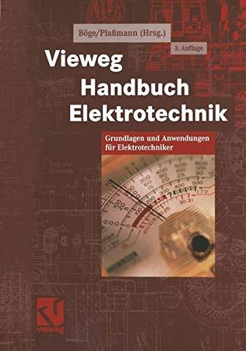Vieweg Handbuch Elektrotechnik: Grundlagen und Anwendungen für Elektrotechniker