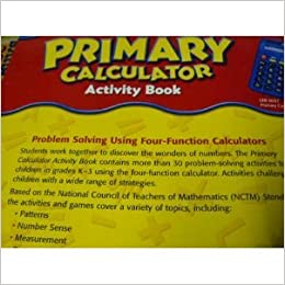 primary calculator activity book problem solving using four primary calculator activity book problem solving using four function calculators carol a thornton cynthia w langrall roger day graham jones