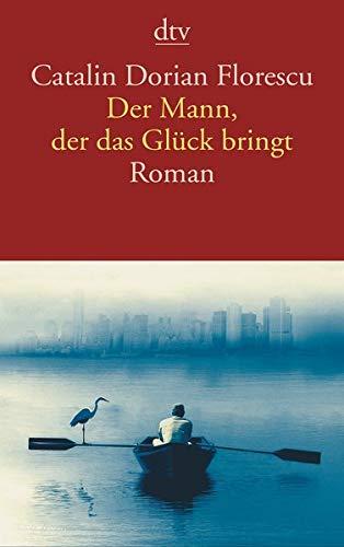 Der Mann, der das Glück bringt: Roman