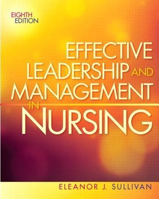 [ Effective Leadership and Management in Nursing By Sullivan, Eleanor J ( Author ) Paperback 2012 ]