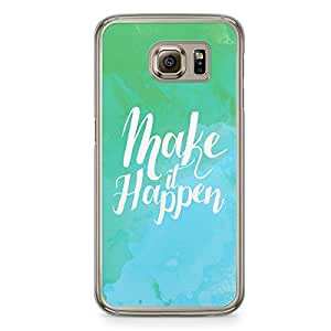 Inspirational Samsung Galaxy S6 Transparent Edge Case - Make it Happen