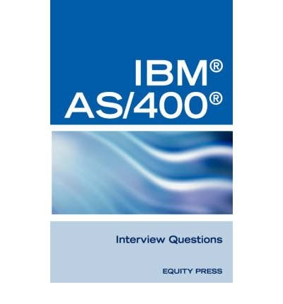 IBM (R) As400 (R) RPG Interview Questions, Answers, and Explanations: Unofficial RPG IBM AS/400 Certification Review by Brand: Equity Press