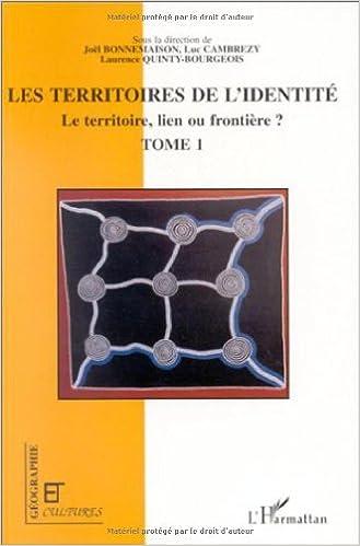 Lire un Territoire de l'identité, tome 1. Le territoire, lien ou frontière ? epub pdf