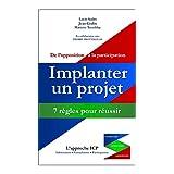 Implanter un projet : 7 règles pour réussir (French Edition)