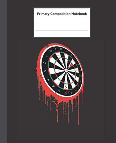 (Primary Composition Notebook: Dartboard Darts Art - Primary Composition Notebook with Picture Space / Composition Notebook Primary Journal Grade K-2 / ... Kindergarten, Preschool, 1st Grade, 2nd Grade)