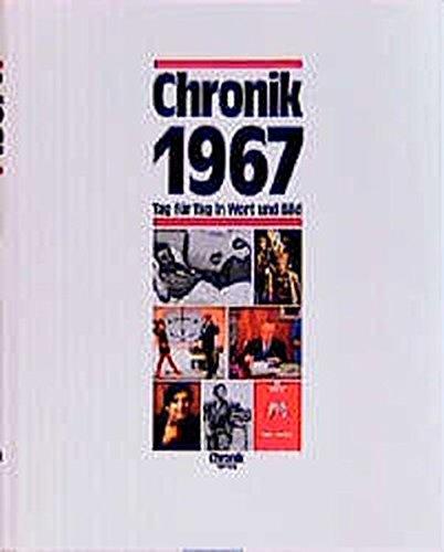 Chronik, Chronik 1967 (Chronik / Bibliothek des 20. Jahrhunderts. Tag für Tag in Wort und Bild)