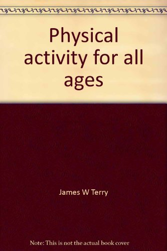 Physical activity for all ages: Concepts of high-level wellness
