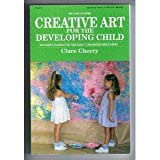 Creative Art for the Developing Child, Cherry, Clare, 0822416336