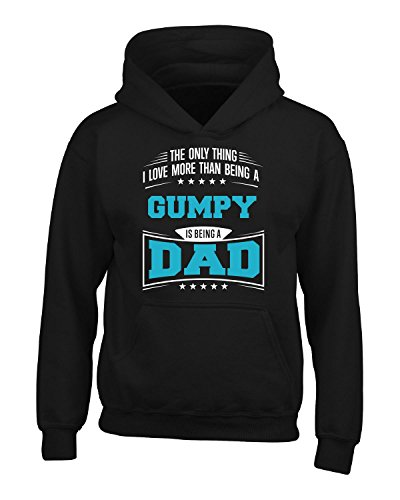 I Love Being A Dad More Than Being A Gumpy - Adult Hoodie S Black