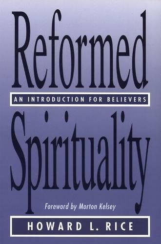 Reformed Spirituality: An Introduction for Believers