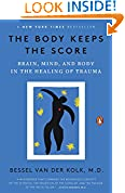#4: The Body Keeps the Score: Brain, Mind, and Body in the Healing of Trauma