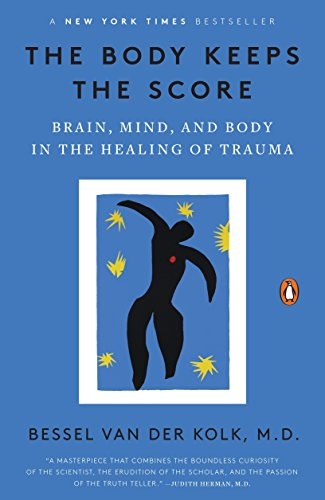 The Body Keeps the Score: Brain, Mind, and Body in the Healing of Trauma (Best Therapy For Anxiety Disorders)