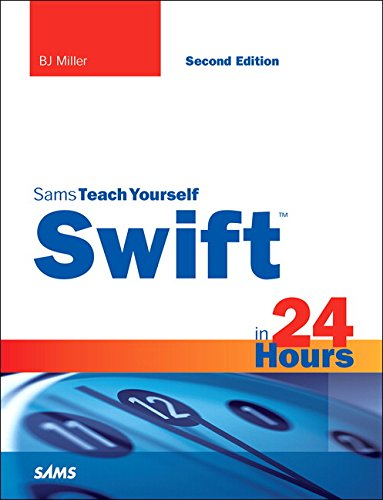 Swift in 24 Hours, Sams Teach Yourself (2nd Edition) by imusti